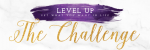 Level Up: The Challege